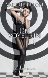 Die Voyeurin 1 - Erotischer Roman