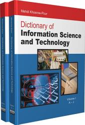 Dictionary of Information Science and Technology: Volume 1