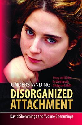 Understanding Disorganized Attachment