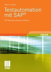 Testautomation mit SAP®: SAP Banking erfolgreich einführen