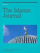 The Islamic Journal  01 : From Islamic Civilisation To The Heart Of Islam, Ihsan, Human Perfection.