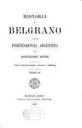 Historia de Belgrano y de la independencia argentina: Volumen 2
