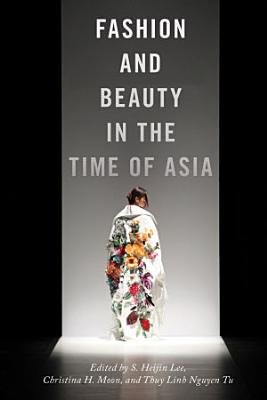 Fashion and Beauty in the Time of Asia PDF