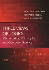 Three Views of Logic: Mathematics, Philosophy, and Computer Science