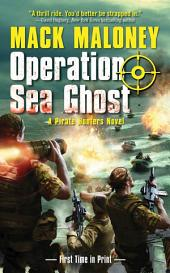 Operation Sea Ghost: A Pirate Hunters Novel