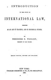 Introduction to the Study of International Law: Designed as an Aid in Teaching, and in Historical Studies