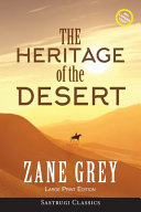 The Heritage of the Desert (ANNOTATED, LARGE PRINT)