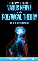 The Ultimate Guide to Vagus Nerve and Polyvagal Theory Book