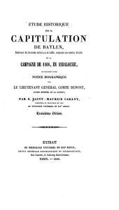 Etude historique sur la capitulation de Baylen: renferment des documents authentiques et inédits, comprenant une narration détaillée de la campagne de 1808, en Andalousie ...