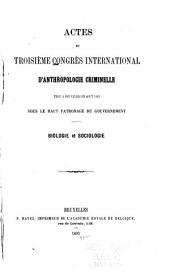 Actes du troisième Congrès international d'anthropologie criminelle tenu à Bruxelles en août 1892 sous le haut patronage du gouvernement: Biologie et sociologie, Volume3