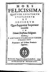 Mors felicissima quatuor Legatorum Lusitanorum et sociorum quos Iapponiae imperator occidit in odium christiane religionis