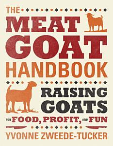 The Meat Goat Handbook Book