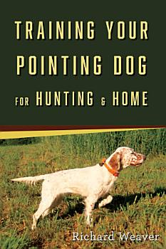 Training Your Pointing Dog for Hunting   Home PDF