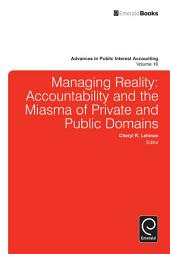 Managing Reality: Accountability and the Miasma of Private and Public Domains