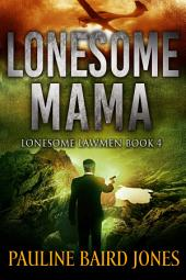 Lonesome Mama: A Lonesome Mama Short Story