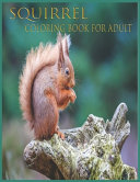 Squirrel Coloring Book for Adult