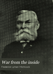 War from the inside: the story of the 132nd regiment Pennsylvania volunteer infantry in the war for the suppression of the rebellion, 1862-1863