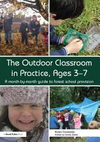 The Outdoor Classroom in Practice  Ages 3   7 PDF