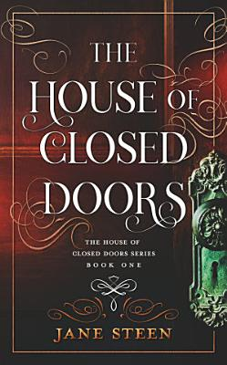 The House of Closed Doors