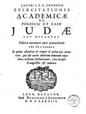 Exercitationes academicae de Pernicie et casu Judae