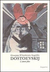 DOSTOEVSKIJ. L'Amore Felice: vol. 4