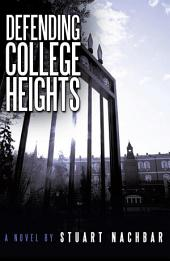 Defending College Heights: A Novel