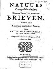 Natuurs verborgentheden ontdekt: zijnde een tweede vervolg der brieven, geschreven aan de Koninglijke Soçieteit tot Londen: Volume 1