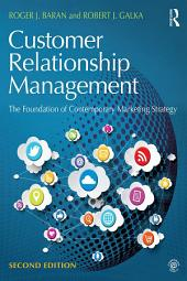 Customer Relationship Management: The Foundation of Contemporary Marketing Strategy, Edition 2