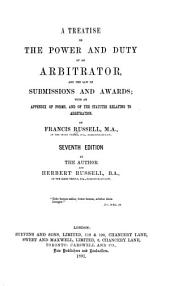 A Treatise on the Power and Duty of an Arbitrator, and the Law of Submissions and Awards; with an Appendix of Forms, and of the Statutes Relating to Arbitration