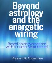 Beyond astrology and the energetic wiring