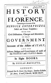 The Works of the Famous Nicolas Machiavel ... Written Originally in Italian, and ... Translated Into English [by Henry Nevile].