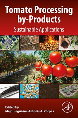 Tomato Processing by-Products