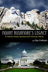 Mount Rushmore's Legacy: A Political Fantasy Sprinkled With American History