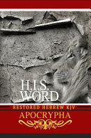 H.I.S. WORD RESTORED HEBREW KJV APOCRYPHA