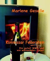 Ein guter Wein und ein wärmendes Feuer