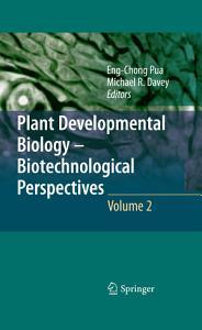 Plant Developmental Biology   Biotechnological Perspectives PDF