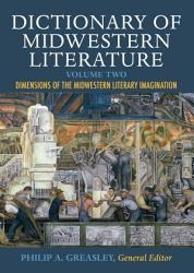 Dictionary of Midwestern Literature  Volume 2 PDF
