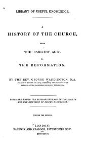 A History of the Church, from the Earliest Ages to the Reformation: Volume 2