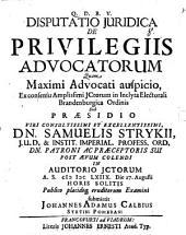 Disp. iur. de privilegiis advocatorum