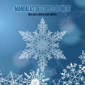 Mandalas de copos de nieve libro para colorear para adultos 1