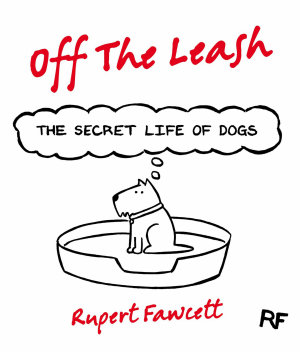 Off The Leash  The Secret Life of Dogs