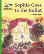 Reading Planet - Sophie Goes to the Ballet - Green: Galaxy