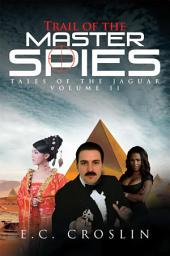 Trail of the Master Spies: Tales of the Jaguar, Volume 2