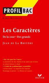 Profil - La Bruyère (Jean de) : Les Caractères (De la cour - Des grands): Analyse littéraire de l'oeuvre