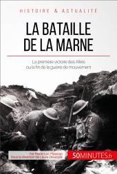 La bataille de la Marne: Une première victoire des Alliés porteuse d'un nouvel espoir