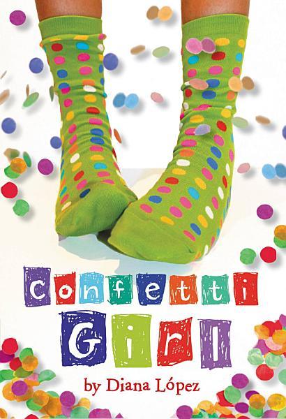 Download Confetti Girl Book