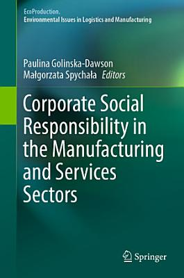 Corporate Social Responsibility in the Manufacturing and Services Sectors PDF