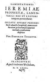 Lamentationes Jeremiae prophetae ...: adjuncta paraphrasi, annotationibus etiam ... illustratae