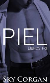 Piel (Libros 1-3)