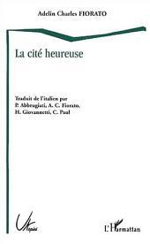 LA CITÉ HEUREUSE: L'Utopie italienne de la Renaissance à l'Age baroque